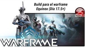 Warframe build para Equinox (Día actualización 17