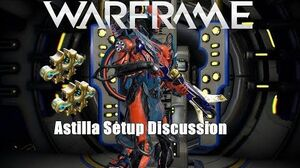 Warframe Astilla Setup Discussion U22.4