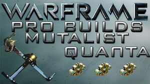Warframe Mutalist Quanta Pro Builds Update 13.8