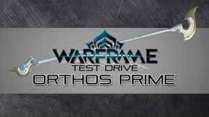 Warframe Test Drive Orthos Prime