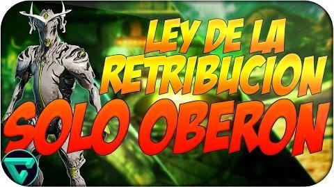 Ley de la Retribución - SOLO OBERON - Warframe Español