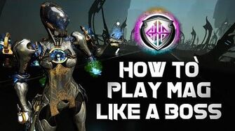 Warframe HOW TO PLAY MAG LIKE A BOSS ENDGAME BUILD 2019