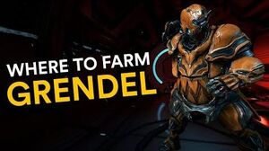 Where to farm Grendel! (Warframe)