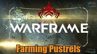 Warframe Where to Farm Pustrels Resource - Rising Tides Update