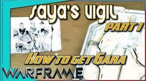 Warframe - SAYA'S VIGIL - How to get Gara Blueprint Part 1