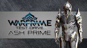 Warframe Test Drive Ash Prime