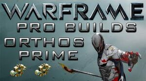Warframe Orthos Prime Pro builds 2 Forma Update 13.3