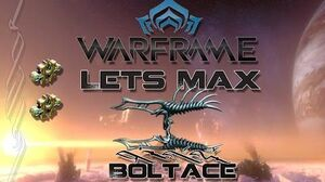 Lets Max (Warframe) E58 - Boltace