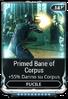 Primed Bane of Corpus
