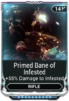 Primed Bane of Infested