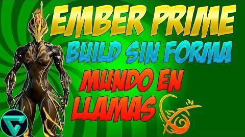 PERFECT BUILDS - Ember Prime - Mundo En Llamas - Sin formas