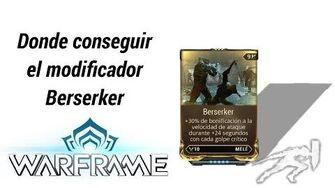 Warframe como conseguir el modificador Berserker