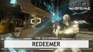 Warframe Redeemer, It's Good to Be Vers