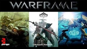 Let's Build Warframe - Dragon Nikana Build