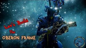 Warframe Let's Build the OBERON Frame
