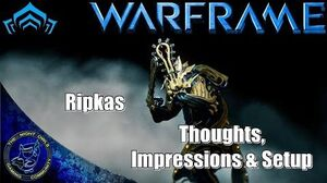 Warframe RIPKAS Thoughts, Impressions & Basic Setup
