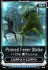 Primed Fever Strike