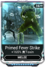 PrimedFeverStrikeMod