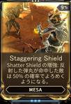 Staggering Shield