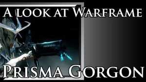 A look at Warframe Prisma Gorgon