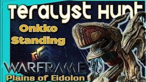 Warframe - TERALYST and VOMVALYST HUNT - Onkko Standing