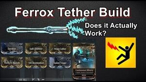 Ferrox Tether Build - It's Actually Pretty Fun And Useful! (Warframe)