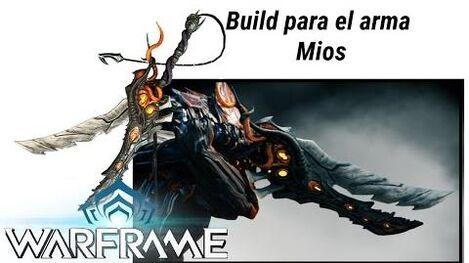 Warframe (HAY VIDEO NUEVO EN DESCRIPCION) Build para el arma Mios