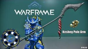Warframe KESHEG PoleArm Setup Discussion (U19.0