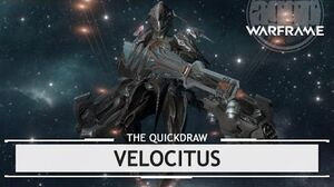 Warframe Velocitus, The Big Shooter thequickdraw