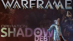 Warframe - Operations Shadow Debt