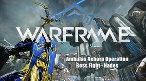 Warframe Ambulas Boss Fight - Hades (Ambulas Reborn Operation)