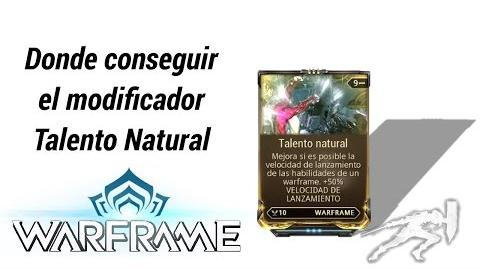 Warframe como conseguir el mod Talento Natural (Natural Talent)