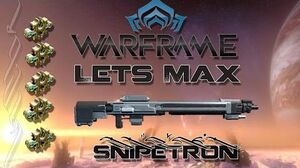Lets Max (Warframe) 96 - Snipetron + Sniper Discussion