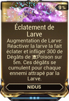 Éclatement de Larve