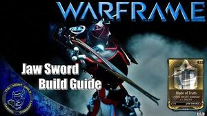 Warframe Jaw Sword Build Guide w Blade of Truth Mod (U15