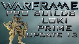 Warframe Loki Prime Pro Builds Update 13.7