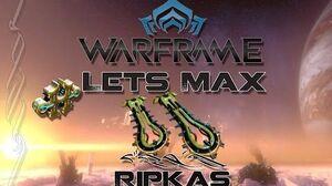 Lets Max (Warframe) E47 - Ripkas