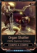 Organ Shatter