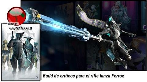 Warframe. Build de críticos para la lanza rifle Ferrox (U19.13.1)