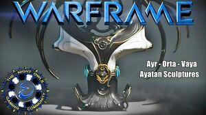 Warframe A Look at & Powering Ayatan Sculptures Ayr - Orta - Vaya