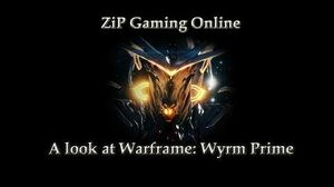A Look at Warframe Wyrm Prime