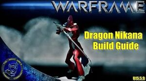 Warframe The Dragon Nikana Build Guide (U15.5