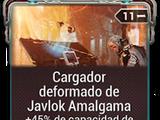 Cargador deformado de Javlok Amalgama