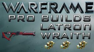 Warframe Latron Wraith Pro Builds 3 Forma Update 14
