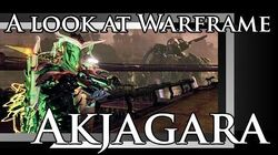 A look at Warframe Akjagara