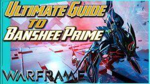 BANSHEE PRIME - An Ultimate Guide Augments Warframe