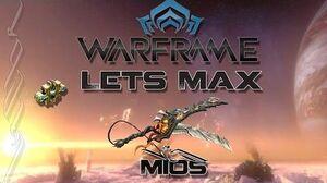 Lets Max (Warframe) 95 - Mios