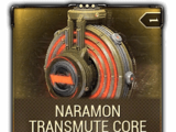 Naramon Transmute Core