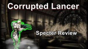 Corrupted Lancer - Warframe Specter Review