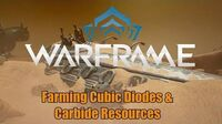 Warframe Farming Cubic Diodes & Carbides Rising Tides Update 26.1